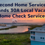 Second Home Services Expands 30A Local Vacation Home Check Services